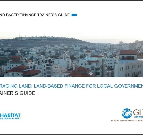 Leveraging Land: Land-based Finance for Local Governments. A Trainer's Guide