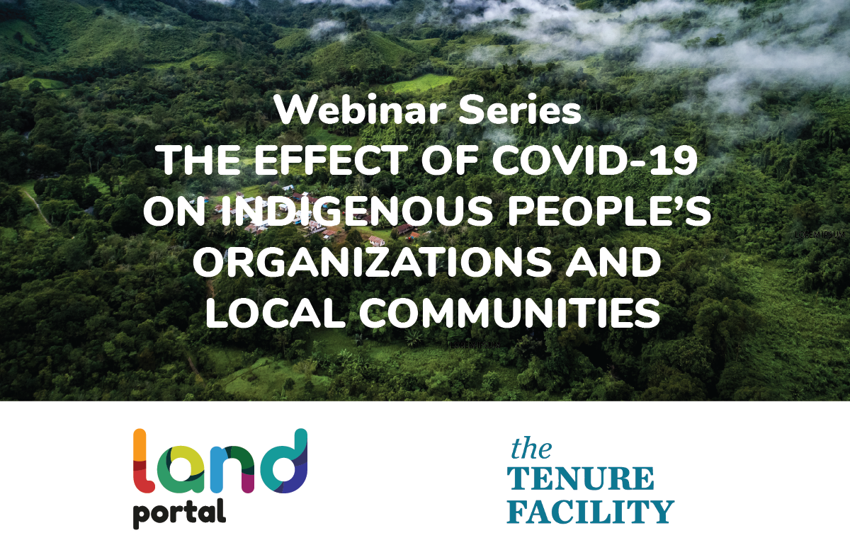 Webinar Series: The Effect of COVID-19 on Indigenous People's Organizations and Local Communities